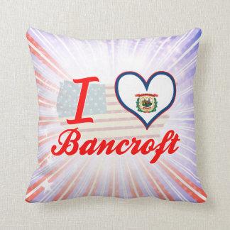 Amo a Bancroft, Virginia Occidental Cojin