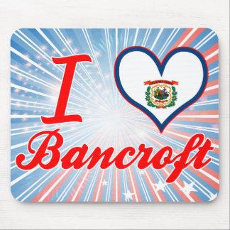 Amo a Bancroft, Virginia Occidental Tapete De Ratón
