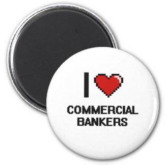Amo a banqueros comerciales imán redondo 5 cm