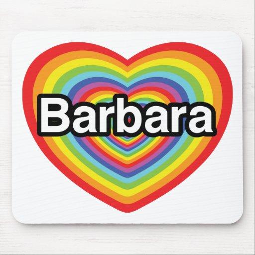 Amo a Barbara, corazón del arco iris Alfombrillas De Ratones