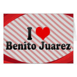 Amo a Benito Juarez, México Tarjeton