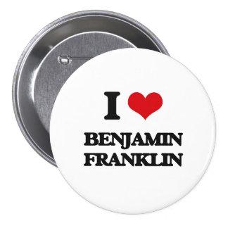 Amo a Benjamin Franklin Pin Redondo De 3 Pulgadas