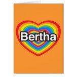 Amo a Bertha. Te amo Bertha. Corazón Tarjetón