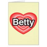 Amo a Betty. Te amo Betty. Corazón Tarjeta De Felicitación