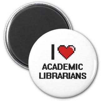 Amo a bibliotecarios académicos imán redondo 5 cm