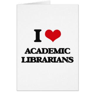 Amo a bibliotecarios académicos tarjeta de felicitación