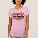Amo a Brendan: corazón del arco iris Camisetas