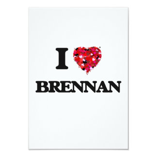 """Amo a Brennan Invitación 3.5"""" X 5"""""""