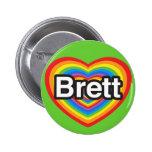 Amo a Brett. Te amo Brett. Corazón Pins