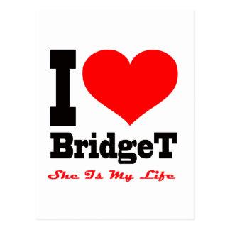 Amo a Bridget. Ella es mi vida Tarjetas Postales
