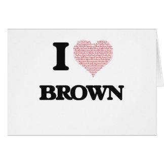 Amo a Brown Tarjeta De Felicitación