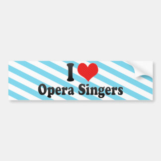 Amo a cantantes de la ópera etiqueta de parachoque