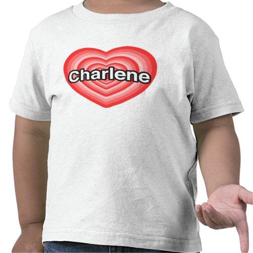 Amo a Charlene. Te amo Charlene. Corazón Camiseta