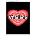 Amo a Charlene. Te amo Charlene. Corazón Tarjeton