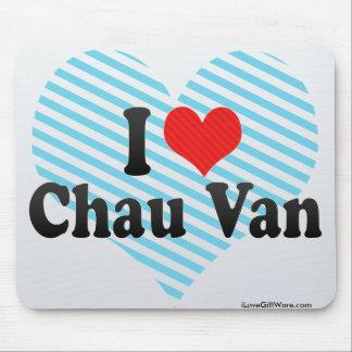 Amo a Chau Van Alfombrillas De Ratón