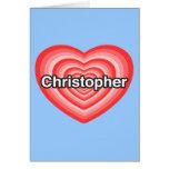 Amo a Christopher. Te amo Christopher. Corazón Tarjetas