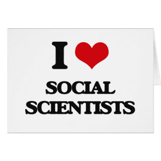 Amo a científicos sociales felicitación
