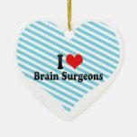Amo a cirujanos de cerebro ornamentos para reyes magos