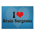 Amo a cirujanos de cerebro tarjeta