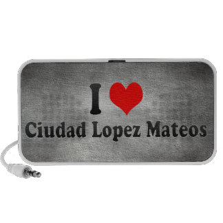 Amo a Ciudad López Mateos, México Altavoz