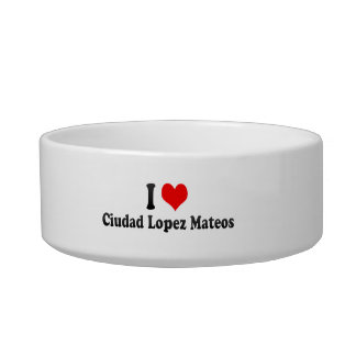 Amo a Ciudad López Mateos, México Tazón Para Gato