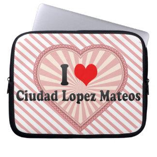 Amo a Ciudad López Mateos, México Funda Portátil