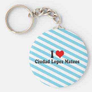 Amo a Ciudad López Mateos, México Llaveros Personalizados