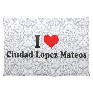 Amo a Ciudad López Mateos, México Mantel Individual