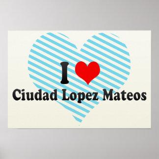 Amo a Ciudad López Mateos, México Impresiones