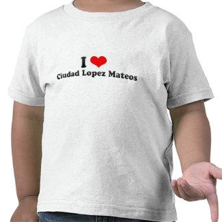 Amo a Ciudad López Mateos, México Camiseta