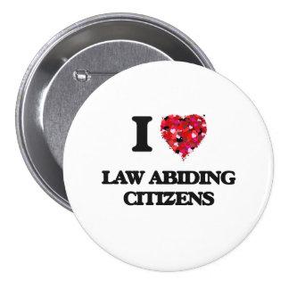 Amo a ciudadanos respetuosos de las leyes pin redondo 7 cm
