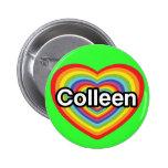 Amo a Colleen: corazón del arco iris Pins