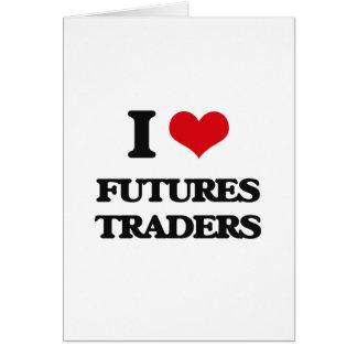 Amo a comerciantes de futuros felicitaciones