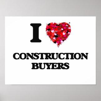 Amo a compradores de la construcción póster