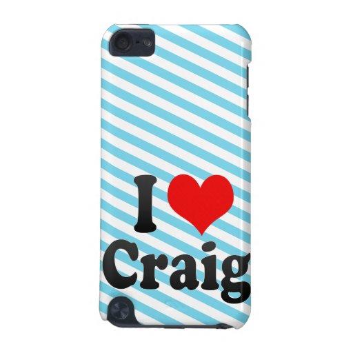 Amo a Craig Funda Para iPod Touch 5G