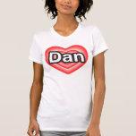 Amo a Dan. Te amo Dan. Corazón Camiseta