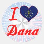Amo a Dana, Indiana Etiqueta Redonda