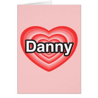 Amo a Danny. Te amo Danny. Corazón Felicitaciones
