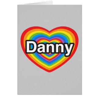 Amo a Danny. Te amo Danny. Corazón Felicitacion