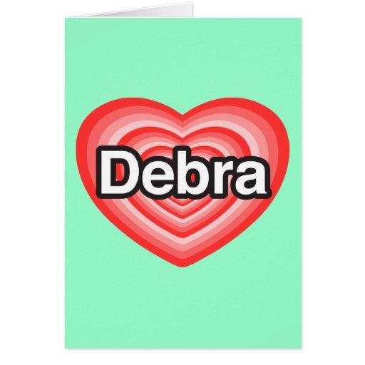 Amo a Debra. Te amo Debra. Corazón Tarjeton