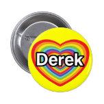 Amo a Derek: corazón del arco iris Pins