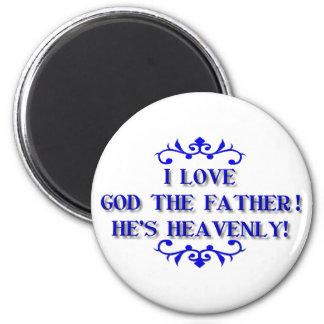 ¡Amo a dios el padre! ¡Él es divino! Imán Redondo 5 Cm
