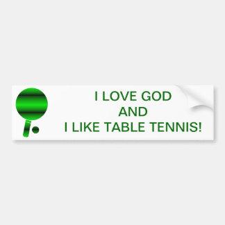 Amo a dios y tengo gusto de ping-pong/de tenis de  pegatina de parachoque