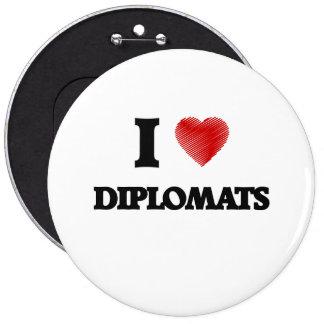 Amo a diplomáticos pin redondo de 6 pulgadas