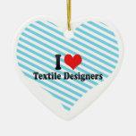 Amo a diseñadores de la materia textil ornamento de navidad