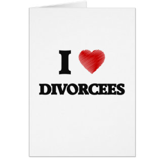 Amo a divorciados tarjeta de felicitación