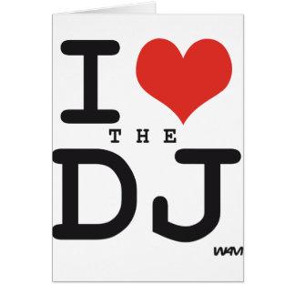 Amo a DJ Tarjeta De Felicitación