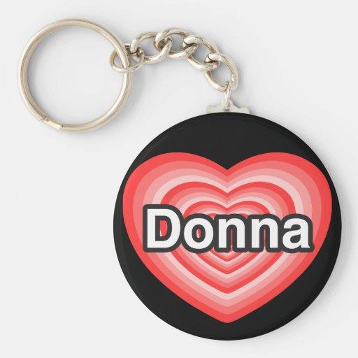 Amo a Donna. Te amo Donna. Corazón Llavero Redondo Tipo Pin