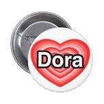 Amo a Dora. Te amo Dora. Corazón Pins