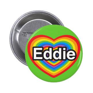 Amo a Eddie. Te amo Eddie. Corazón Pin Redondo 5 Cm